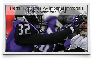 Hertfordshire Hurricanes -v- Imperial Immortals