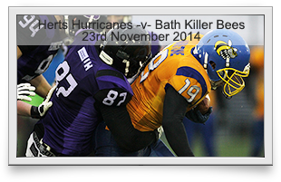 Hertfordshire Hurricanes -v- Bath Killer Bees